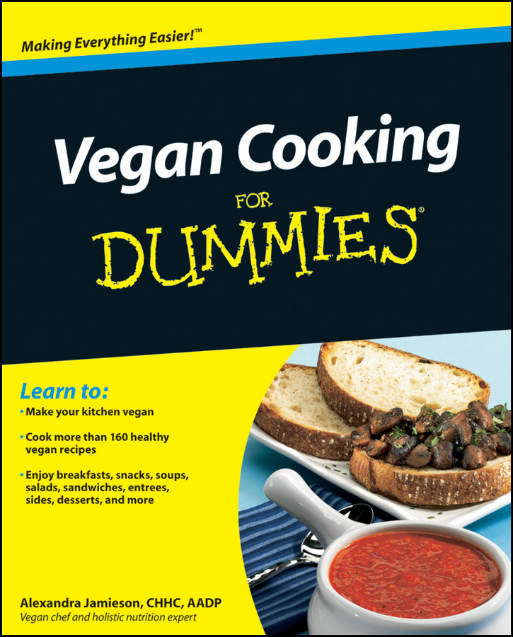 Alexandra Jamieson Vegan Cooking For Dummies полина ч готовим просто и со вкусом cooking is simple and tasteful