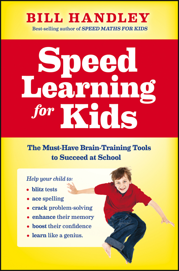 Bill Handley Speed Learning for Kids ford saeks superpower how to think act and perform with less effort and better results