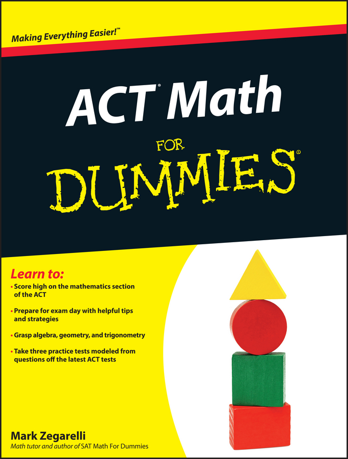Mark Zegarelli ACT Math For Dummies complete test preparation inc compass mathematics practice math exercises tutorials and multiple choice strategies