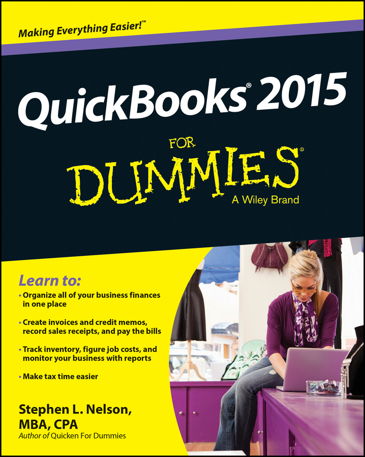 Stephen L. Nelson QuickBooks 2015 For Dummies stephen l nelson quickbooks 2018 for dummies