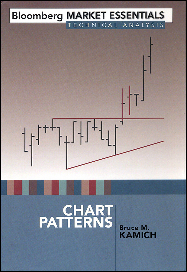Bruce Kamich M. Chart Patterns michael archer d the forex chartist companion a visual approach to technical analysis