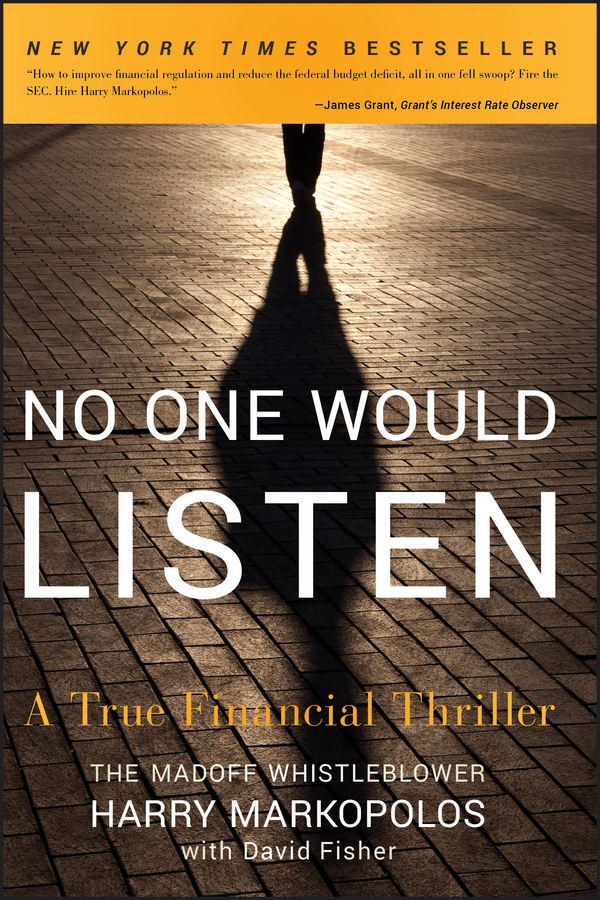 Harry Markopolos No One Would Listen. A True Financial Thriller no one the scarred page of smiles