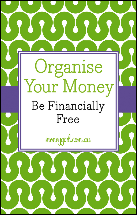 Vanessa Rowsthorn Organise Your Money. Be Financially Free nicole avery organise your family from chaos to harmony