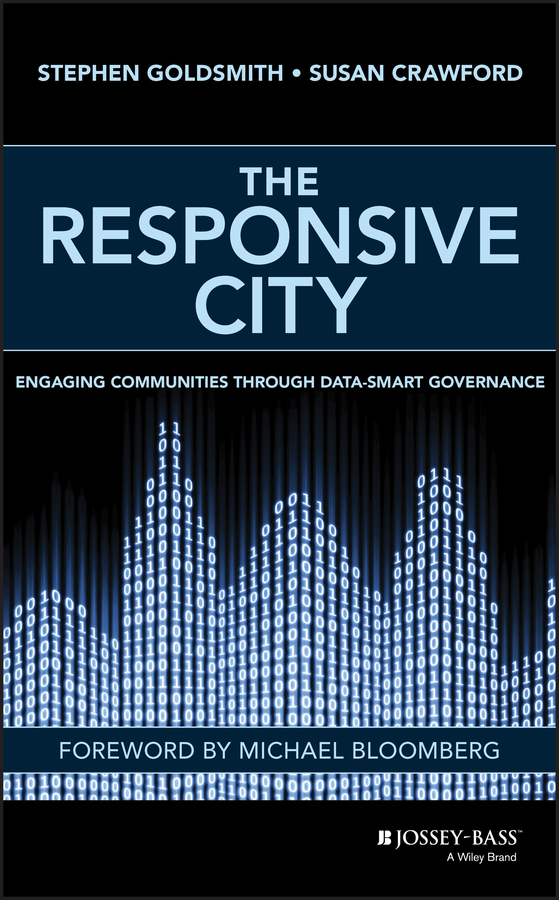 Stephen Goldsmith The Responsive City. Engaging Communities Through Data-Smart Governance maisy goes to the city