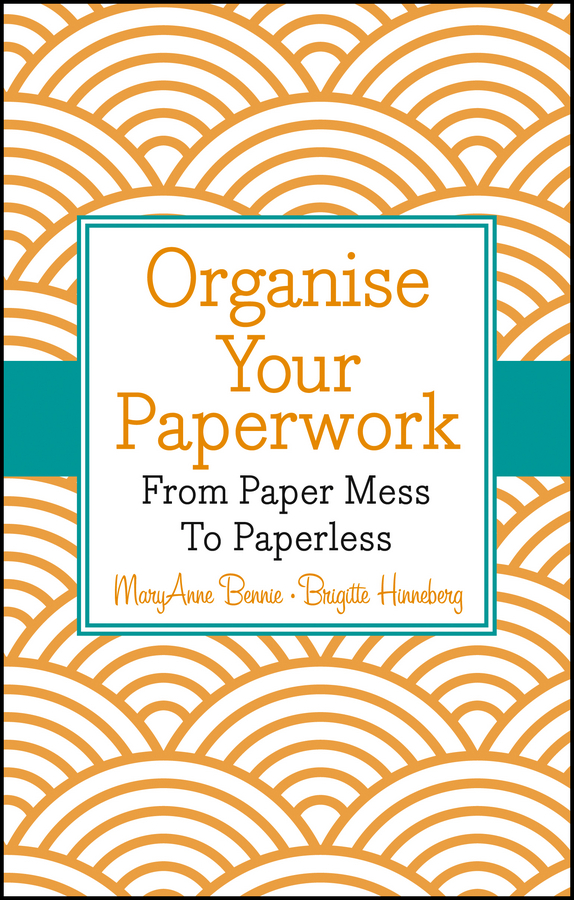 MaryAnne Bennie Organise Your Paperwork. From Paper Mess To Paperless nicole avery organise your family from chaos to harmony