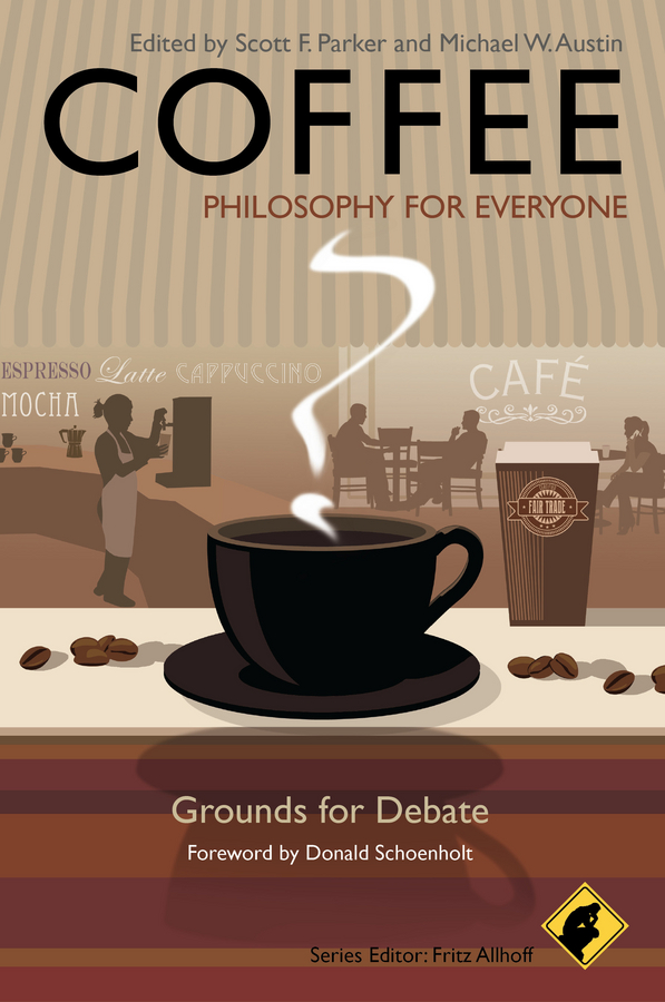 Fritz Allhoff Coffee - Philosophy for Everyone. Grounds for Debate fritz allhoff coffee philosophy for everyone grounds for debate