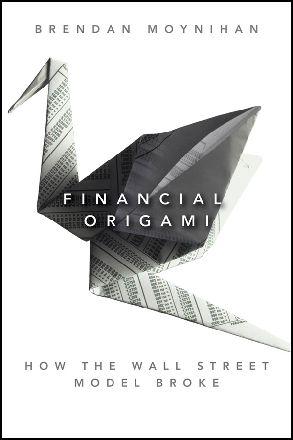 Brendan Moynihan Financial Origami. How the Wall Street Model Broke beibehang spread the wallpaper on the wall bedroom 3 d sitting room tv setting wall wallpaper the family decorates a wall paper