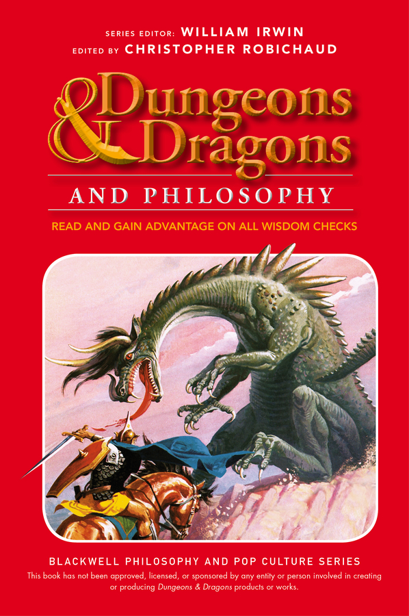 William Irwin Dungeons and Dragons and Philosophy. Read and Gain Advantage on All Wisdom Checks william irwin final fantasy and philosophy the ultimate walkthrough