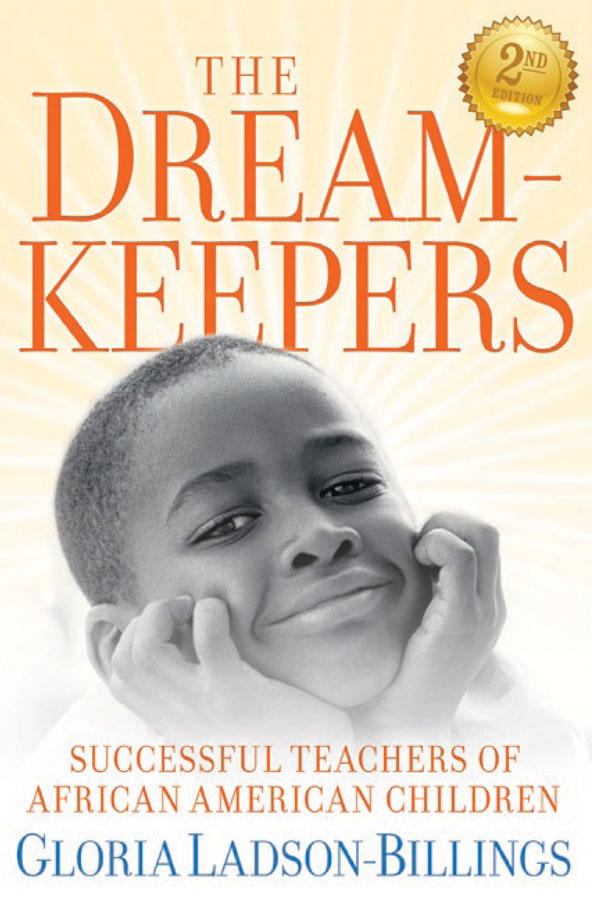 Gloria Ladson-Billings The Dreamkeepers. Successful Teachers of African American Children a new lease of death