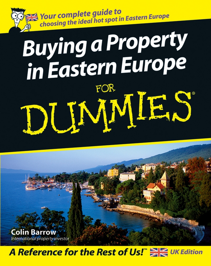 цена Colin Barrow Buying a Property in Eastern Europe For Dummies онлайн в 2017 году