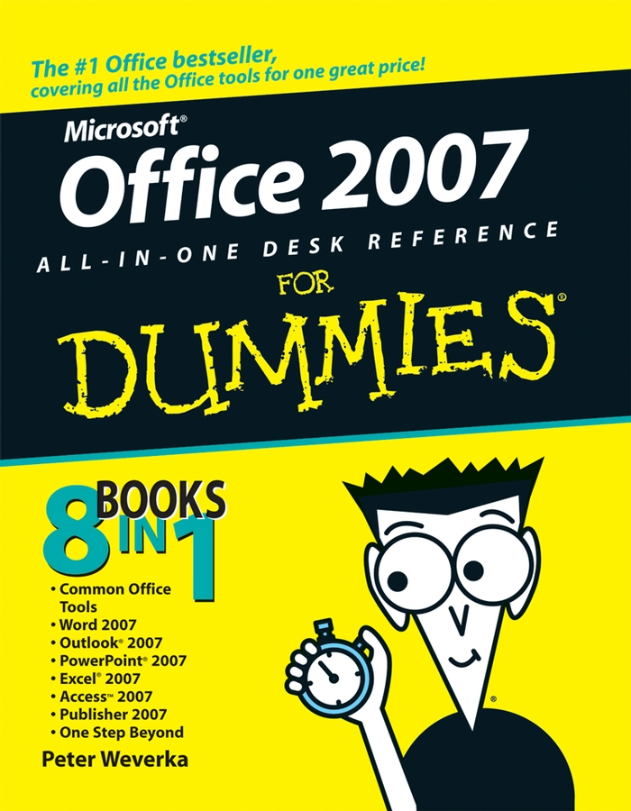 Peter Weverka Office 2007 All-in-One Desk Reference For Dummies darril gibson microsoft sql server 2008 all in one desk reference for dummies