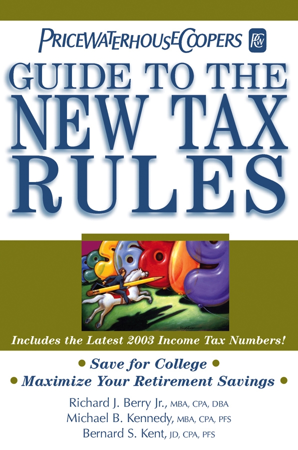 PricewaterhouseCoopers LLP PricewaterhouseCoopers' Guide to the New Tax Rules the cinderella rules