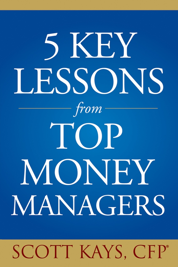 Scott Kays Five Key Lessons from Top Money Managers ronald mak the martian principles for successful enterprise systems 20 lessons learned from nasa s mars exploration rover mission