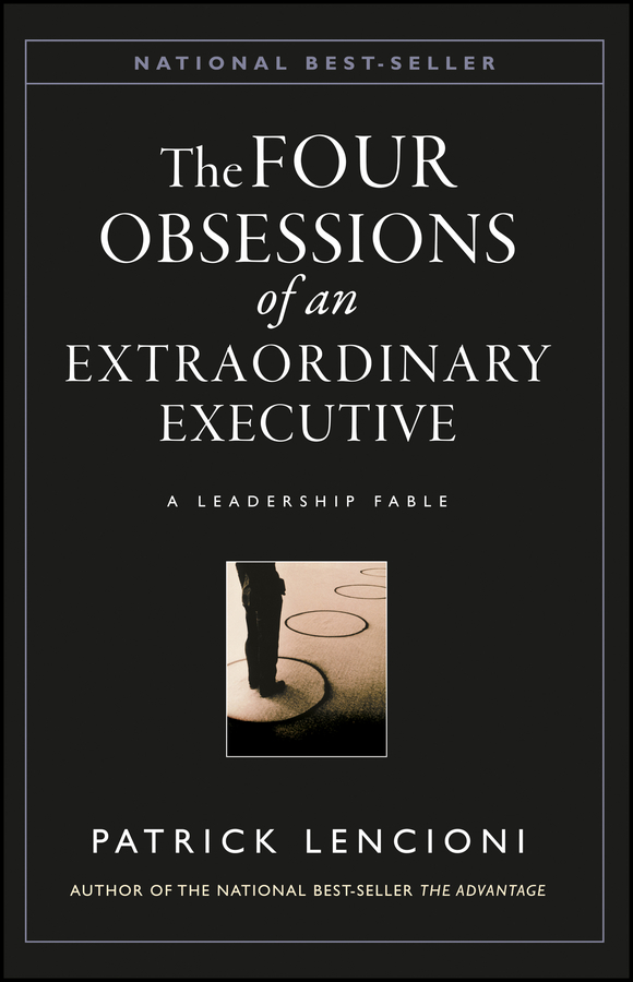 Patrick Lencioni M. The Four Obsessions of an Extraordinary Executive. A Leadership Fable lubricants as a tool of success