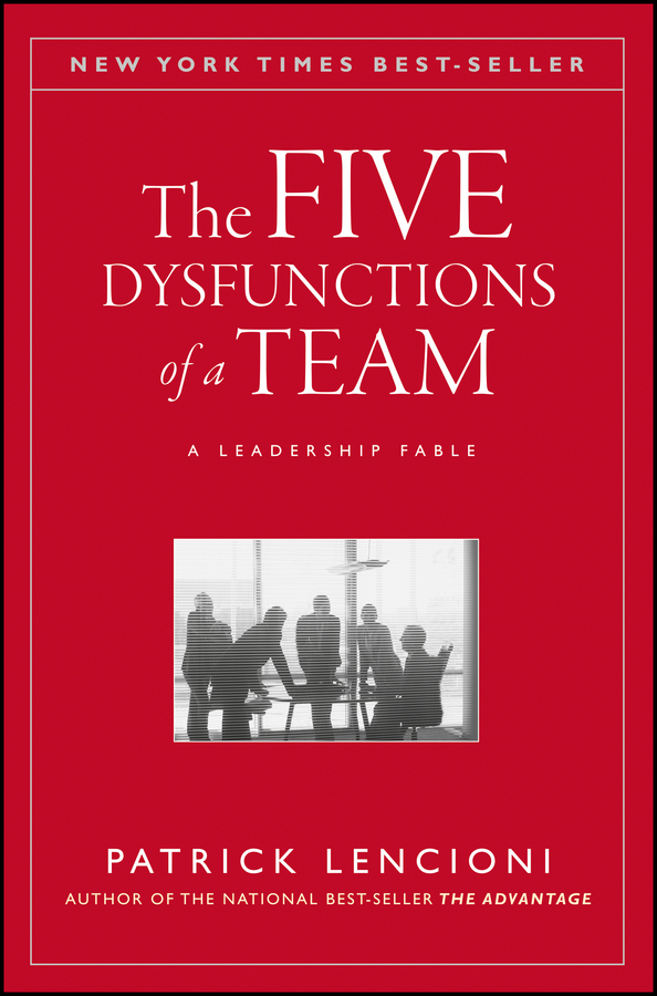 Patrick Lencioni M. The Five Dysfunctions of a Team. A Leadership Fable fable edge of the world
