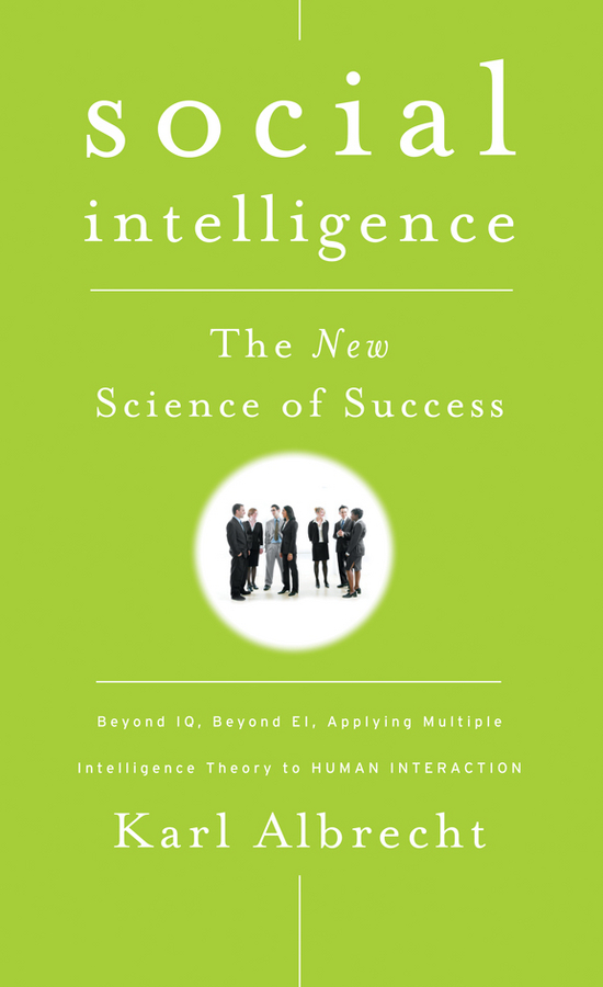 Karl Albrecht Social Intelligence. The New Science of Success c gonzalez alternative methodologies for social assessment of environmental projects