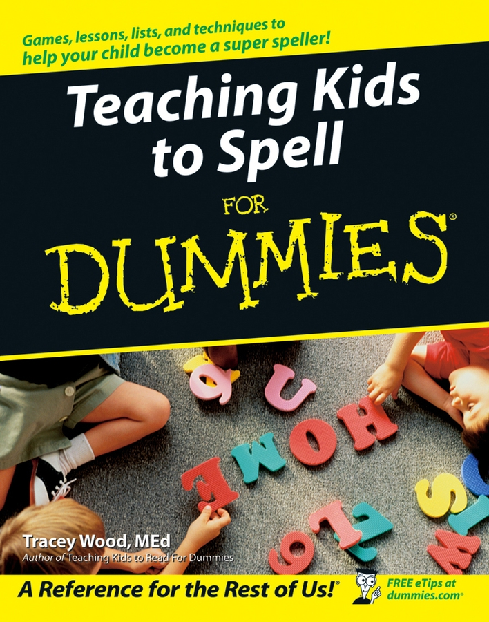 Tracey Wood Teaching Kids to Spell For Dummies spelling today ages 8 9