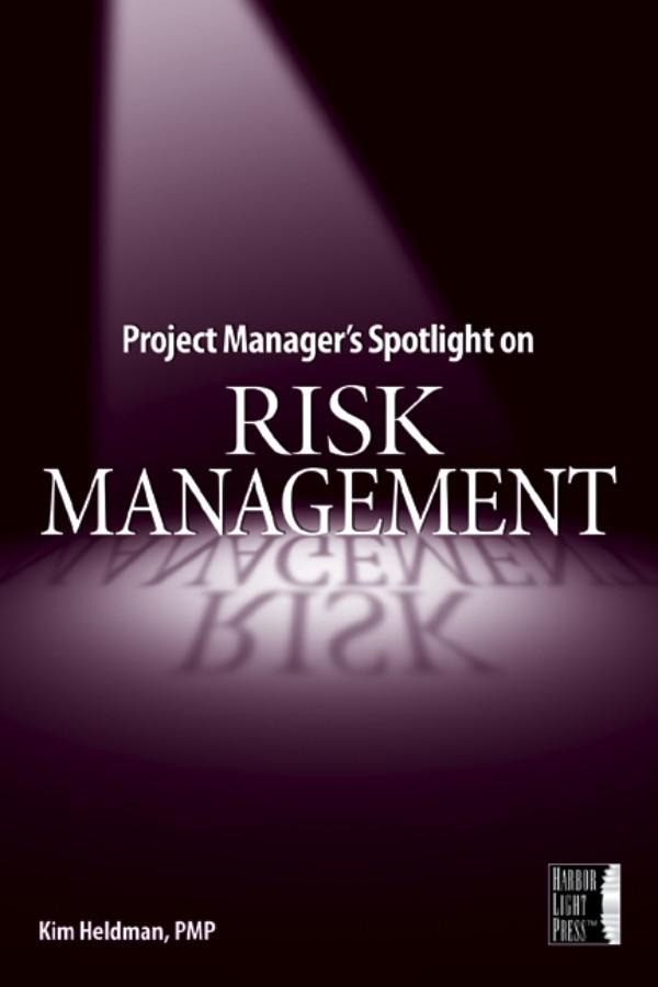 Kim Heldman Project Manager's Spotlight on Risk Management mohamed msoroka project design and management knowledge and project management skills