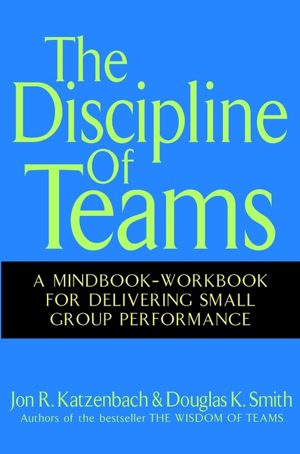 Фото - Jon Katzenbach R. The Discipline of Teams. A Mindbook-Workbook for Delivering Small Group Performance hae soo kwak nano and microencapsulation for foods