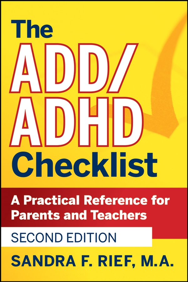 Sandra Rief F. The ADD / ADHD Checklist. A Practical Reference for Parents and Teachers david hunter a a practical guide to critical thinking deciding what to do and believe