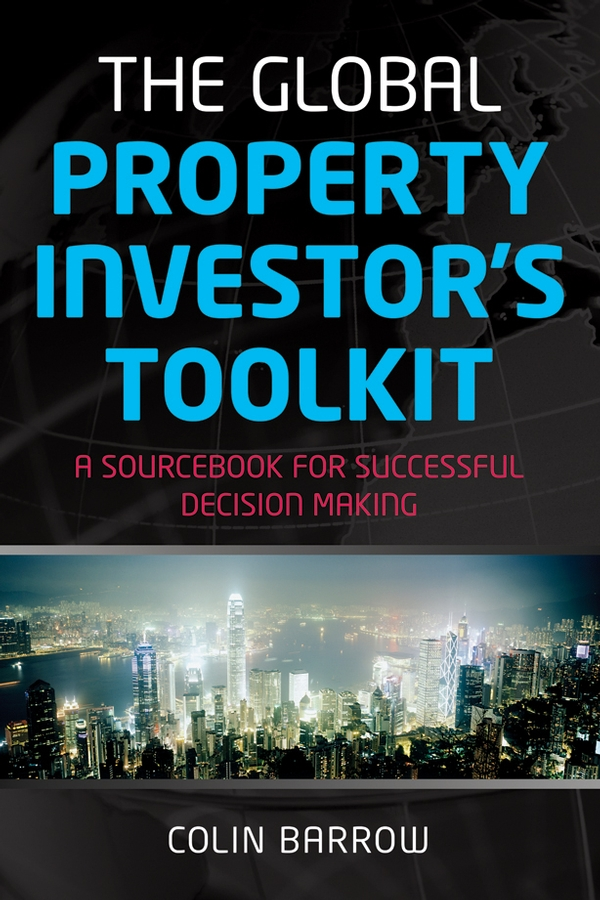 Colin Barrow The Global Property Investor's Toolkit. A Sourcebook for Successful Decision Making world textiles a sourcebook
