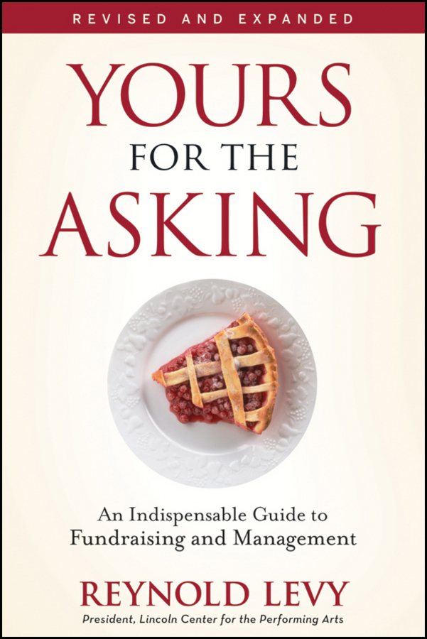 Reynold Levy Yours for the Asking. An Indispensable Guide to Fundraising and Management yours mine