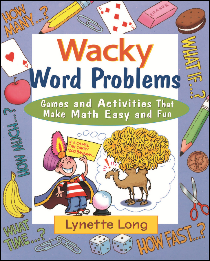 Lynette Long Wacky Word Problems. Games and Activities That Make Math Easy and Fun mary sterling jane math word problems for dummies
