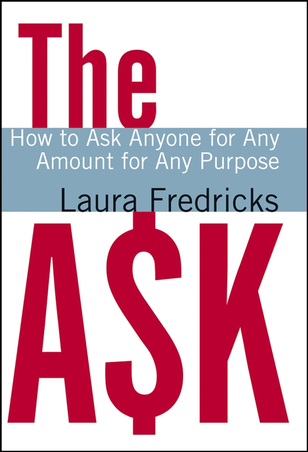 Laura Fredricks The Ask. How to Ask Anyone for Any Amount for Any Purpose sp lamp 042 projector lamp for infocus a3200 in3104 in3108 in3184 in3188 in3280 ask a3200