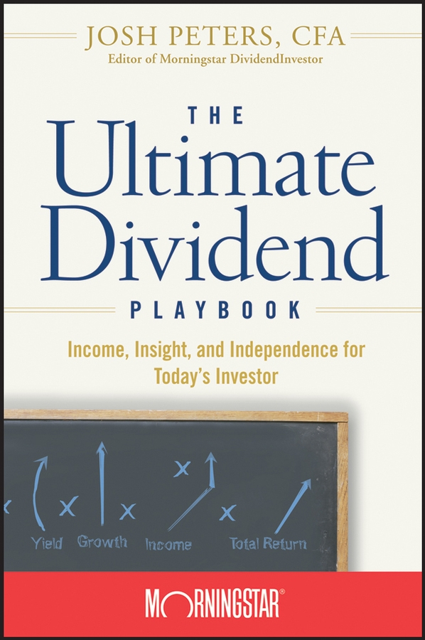 Josh Peters The Ultimate Dividend Playbook. Income, Insight and Independence for Today's Investor quick m silver linings playbook the film tie in