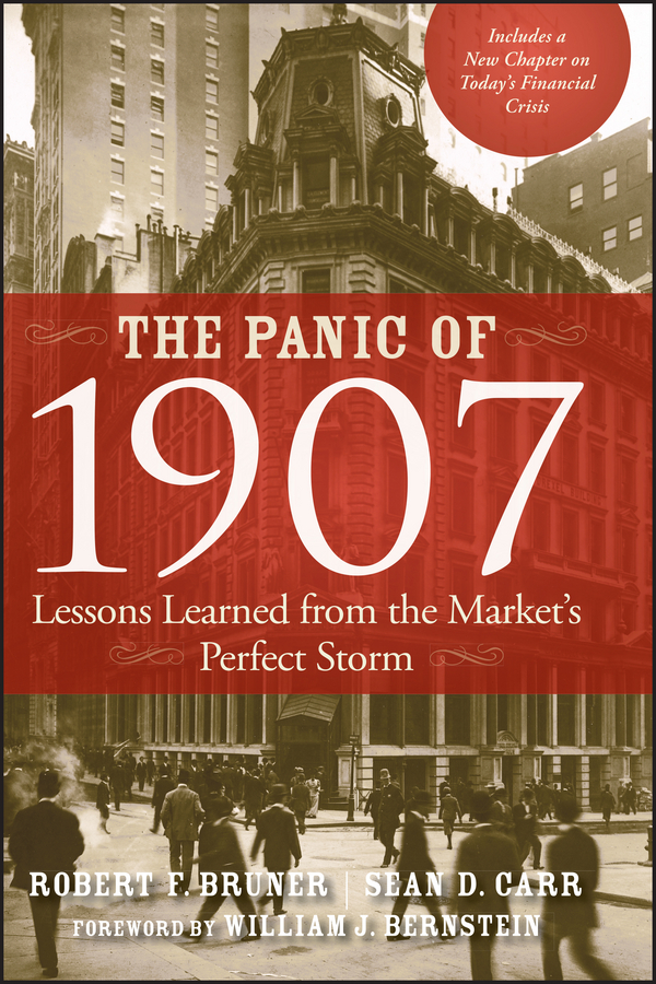 Sean Carr D. The Panic of 1907. Lessons Learned from the Market's Perfect Storm