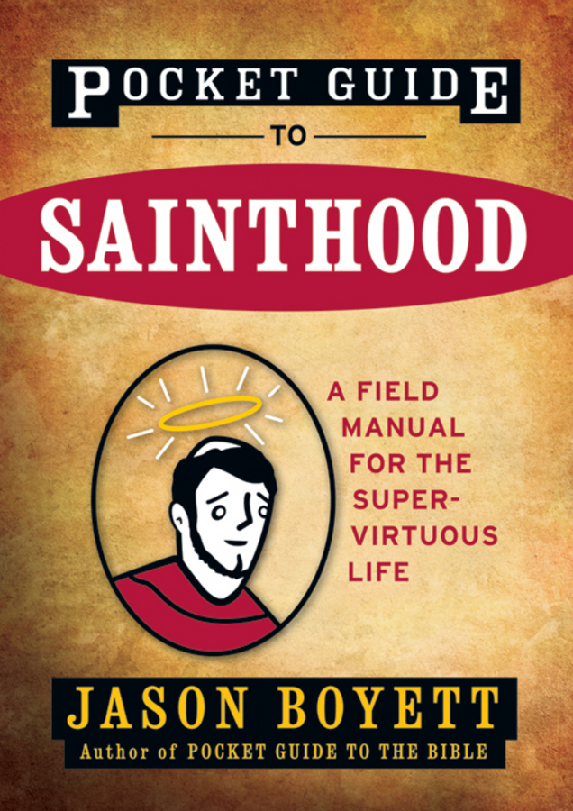Jason Boyett Pocket Guide to Sainthood. The Field Manual for the Super-Virtuous Life the ghosts of medak pocket