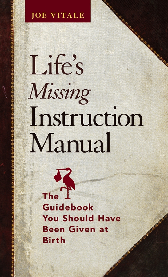 Фото - Joe Vitale Life's Missing Instruction Manual. The Guidebook You Should Have Been Given at Birth hae soo kwak nano and microencapsulation for foods