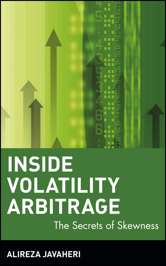 Alireza Javaheri Inside Volatility Arbitrage. The Secrets of Skewness 1pc used ad6 opto22