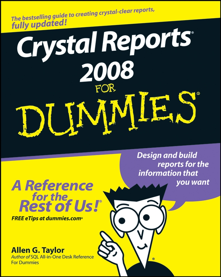 Allen Taylor G. Crystal Reports 2008 For Dummies michael alexander excel dashboards and reports for dummies