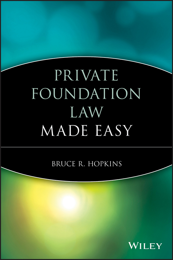 Bruce Hopkins R. Private Foundation Law Made Easy bruce hopkins r nonprofit law made easy