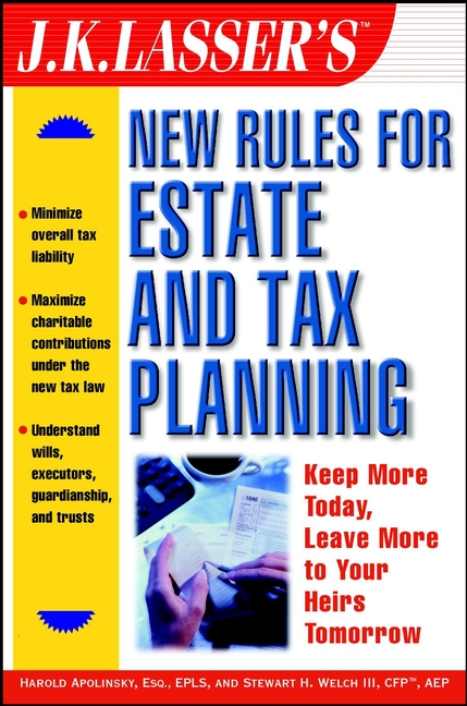 Stewart H. Welch, III J.K. Lasser's New Rules for Estate and Tax Planning paul muolo $700 billion bailout the emergency economic stabilization act and what it means to you your money your mortgage and your taxes