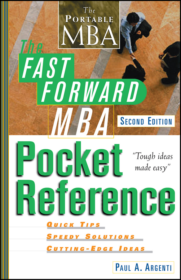 Paul Argenti A. The Fast Forward MBA Pocket Reference john tracy a the fast forward mba in finance