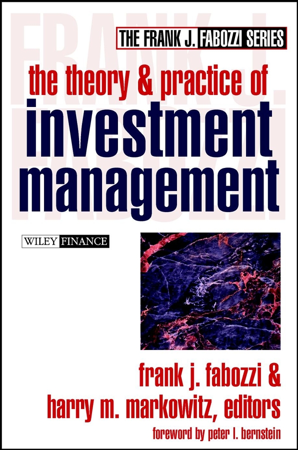 Frank Fabozzi J. The Theory and Practice of Investment Management michael zwecher j retirement portfolios theory construction and management