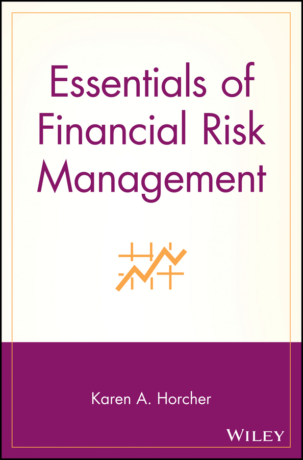 Karen Horcher A. Essentials of Financial Risk Management training needs assessment of principals in financial management