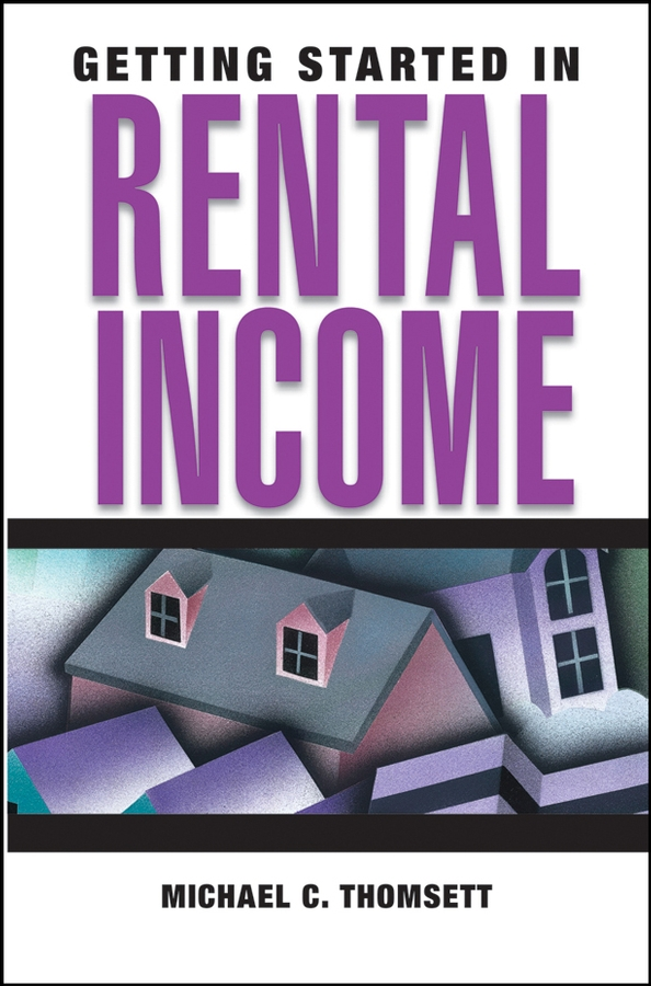 Michael Thomsett C. Getting Started in Rental Income jeffrey rattiner h getting started as a financial planner