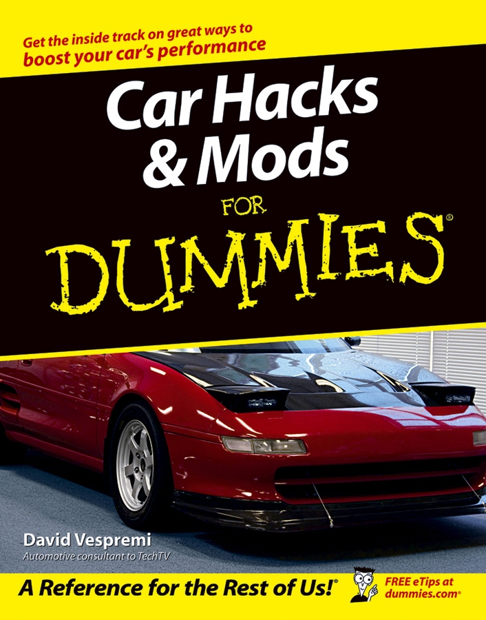 David Vespremi Car Hacks and Mods For Dummies forums