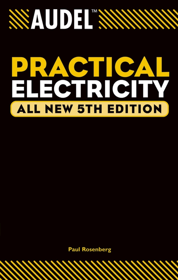 Paul Rosenberg Audel Practical Electricity paul rosenberg audel electrical course for apprentices and journeymen