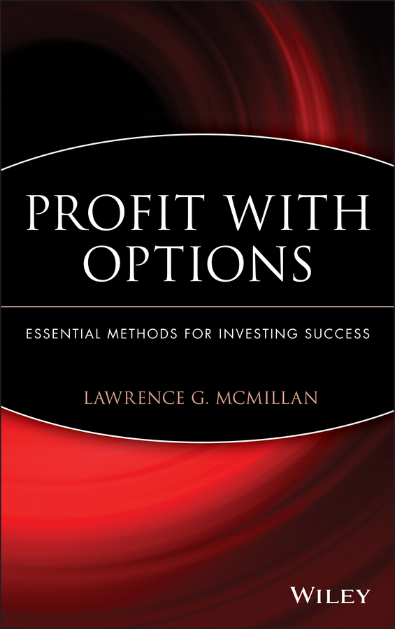 Lawrence McMillan G. Profit With Options. Essential Methods for Investing Success courtney smith option strategies profit making techniques for stock stock index and commodity options