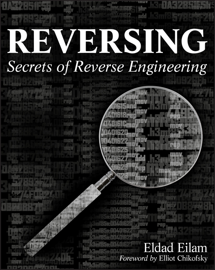 Eldad Eilam Reversing. Secrets of Reverse Engineering