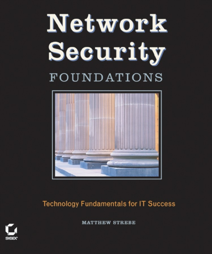 Matthew Strebe Network Security Foundations. Technology Fundamentals for IT Success hackers