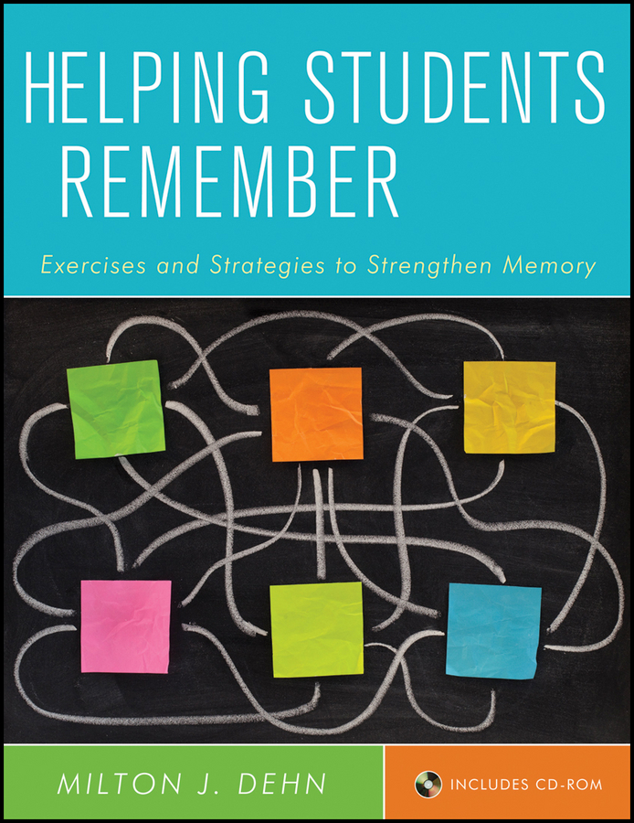 Milton Dehn J. Helping Students Remember. Exercises and Strategies to Strengthen Memory edward akomaning effective strategies for equipping tertiary students