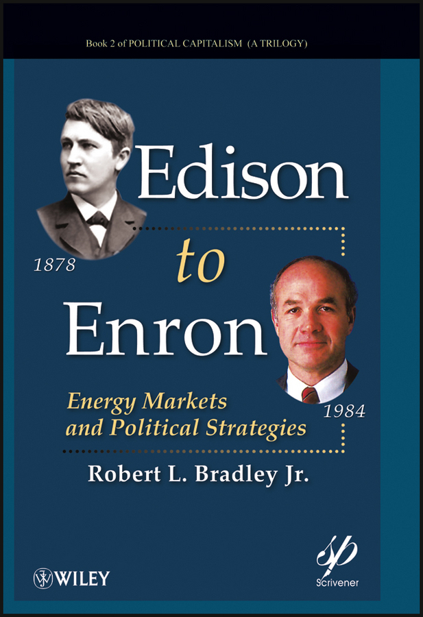 Robert L. Bradley, Jr. Edison to Enron. Energy Markets and Political Strategies free shipping 1set 56p ecu enclosure box with case motor oil to gas shell lpg cng conversion kits controller auto connector