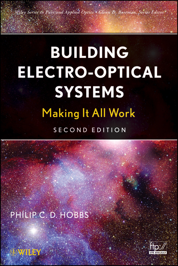 Philip C. D. Hobbs Building Electro-Optical Systems. Making It all Work эван паркер electro acoustic ensemble evan parker electro acoustic ensemble the eleventh hour