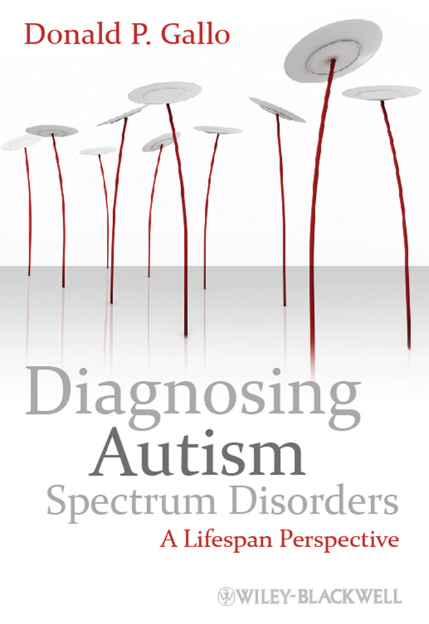 Donald Gallo P. Diagnosing Autism Spectrum Disorders. A Lifespan Perspective