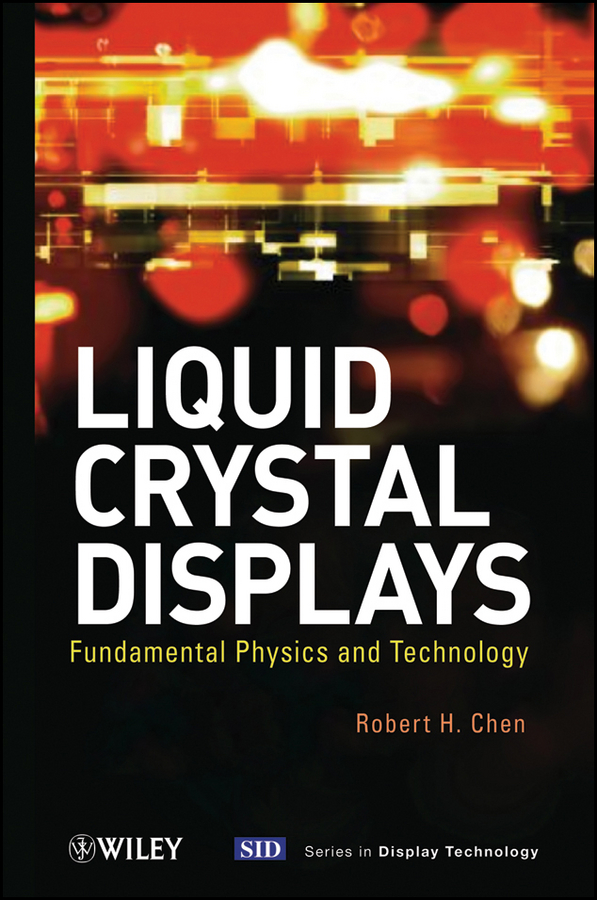 Robert Chen H. Liquid Crystal Displays. Fundamental Physics and Technology lq104v1dg61 lcd displays